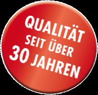 Qualität seit über 30 Jahren